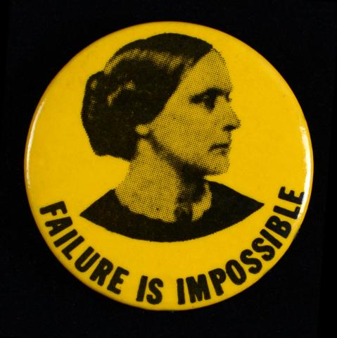 "Women's suffrage button titled ""Failure is Impossible"" with image of Susan B. Anthony"